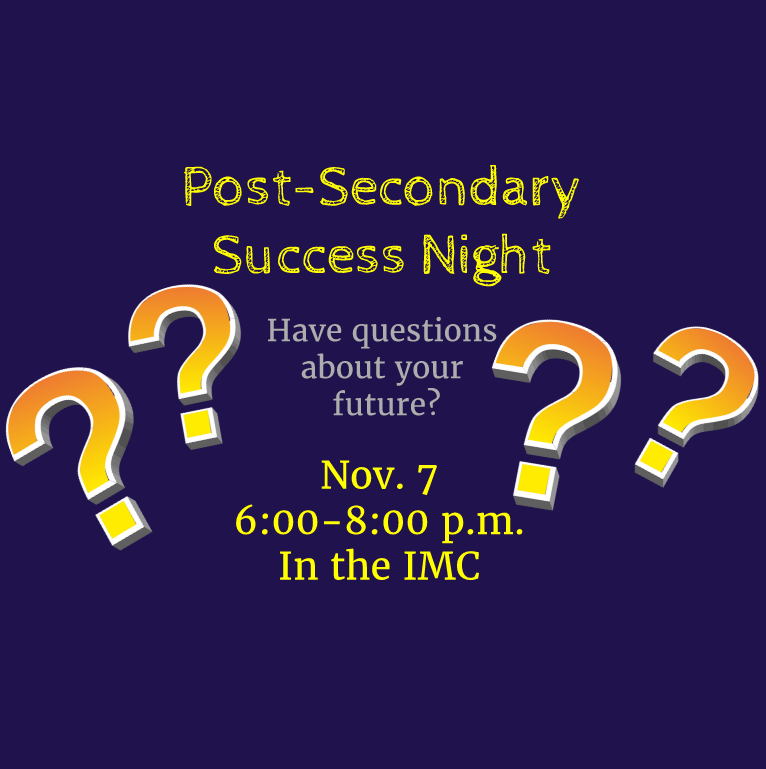 Details for those who plan to attend Post-Secondary Success Night