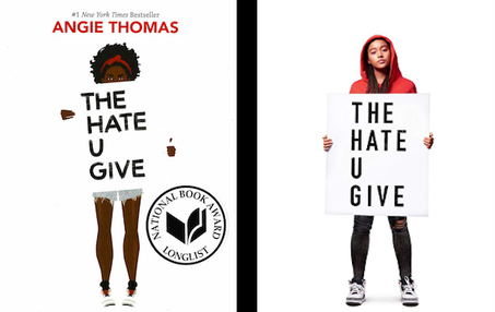 The Hate U Give book cover (left) displayed with the newly released movie cover. The film was released Oct. 5, 2018.
