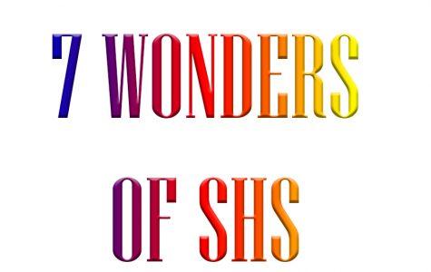 The 7 wonders of SHS