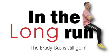 In the Long run: The Brady bus is still goin